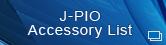 J-PIO Accessory List